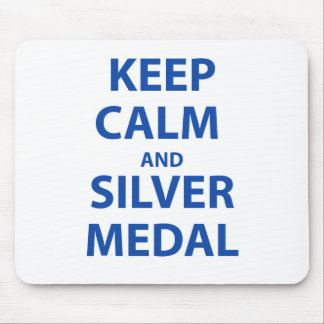 Keep Calm and Silver Medal Mouse Pad