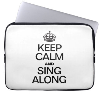 KEEP CALM AND SING ALONG LAPTOP COMPUTER SLEEVES