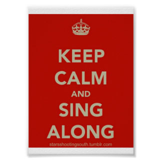 Keep Calm and Sing Along Poster