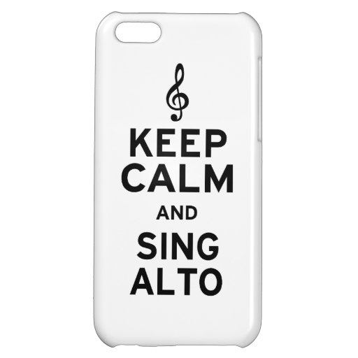 Keep Calm and Sing Alto iPhone 5C Cases