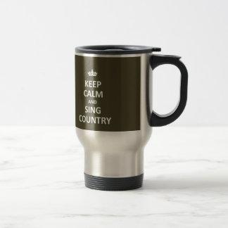 Keep calm and sing country travel mug