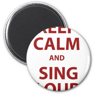 Keep Calm and Sing Loud 2 Inch Round Magnet
