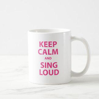 Keep Calm and Sing Loud Coffee Mug