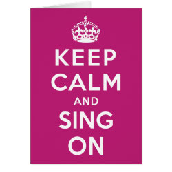 Note Card with Keep Calm and Sing On design