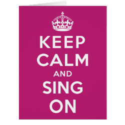 Big Greeting Card with Keep Calm and Sing On design