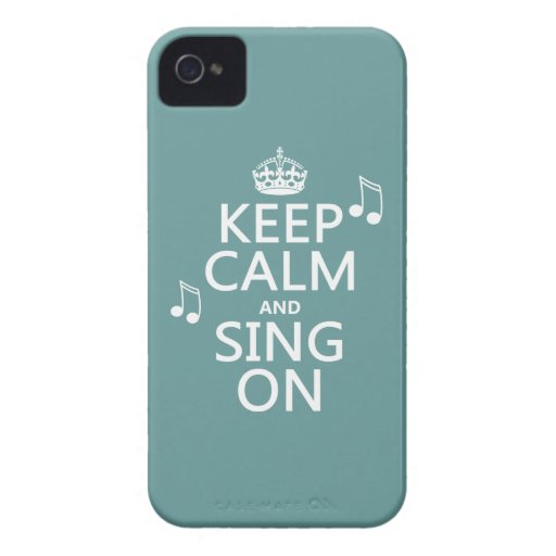 Keep Calm and Sing On - all colors Case-Mate iPhone 4 Case