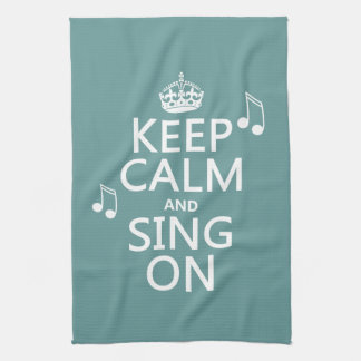 Keep Calm and Sing On - all colors Hand Towel