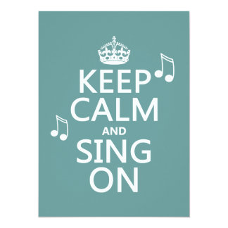 Keep Calm and Sing On - all colors Invitation