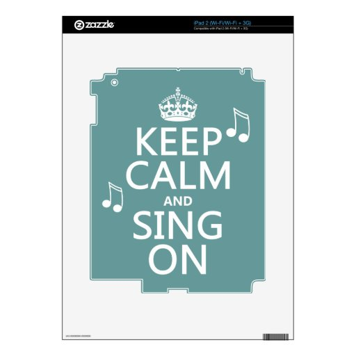 Keep Calm and Sing On - all colors iPad 2 Skin
