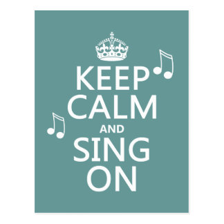 Keep Calm and Sing On - all colors Postcard