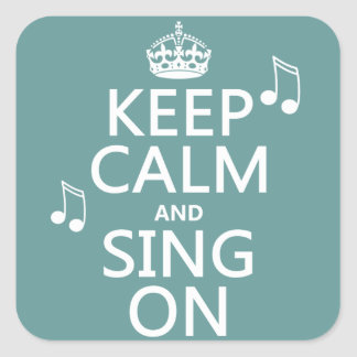 Keep Calm and Sing On - all colors Stickers
