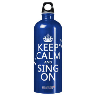Keep Calm and Sing On - all colors Water Bottle