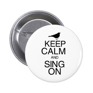 Keep Calm and Sing On Pinback Button