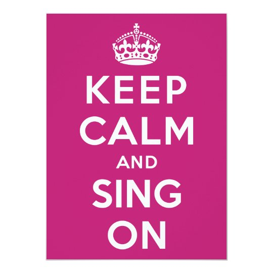 Keep Calm and Sing On Card