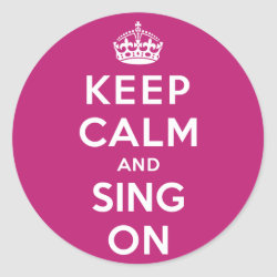 Round Sticker with Keep Calm and Sing On design