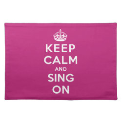Placemat 20' x 14' with Keep Calm and Sing On design