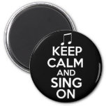 Keep Calm and Sing On Fridge Magnets