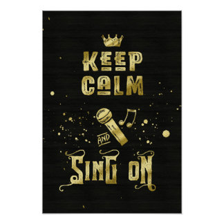 Keep Calm and Sing On Gold Microphone Typography Poster