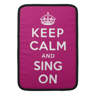 Keep Calm and Sing On MacBook Air Sleeves