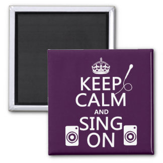 Keep Calm and Sing On (Karaoke) 2 Inch Square Magnet