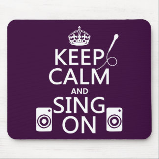 Keep Calm and Sing On (Karaoke) Mouse Pad