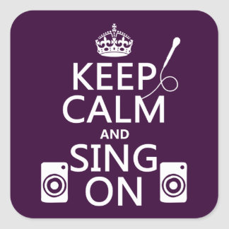 Keep Calm and Sing On (Karaoke) Square Sticker