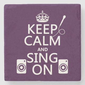 Keep Calm and Sing On (Karaoke) Stone Coaster