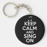 Keep Calm and Sing On Key Chains