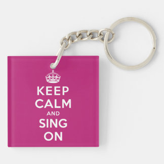 Keep Calm and Sing On Keychain