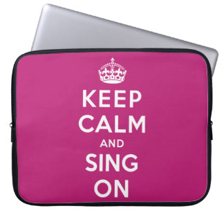 Keep Calm and Sing On Laptop Sleeve