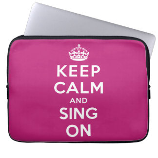 Keep Calm and Sing On Computer Sleeves