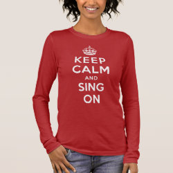 Women's Basic Long Sleeve T-Shirt with Keep Calm and Sing On design