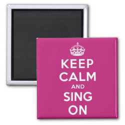 Square Magnet with Keep Calm and Sing On design
