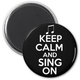 Keep Calm and Sing On Magnet