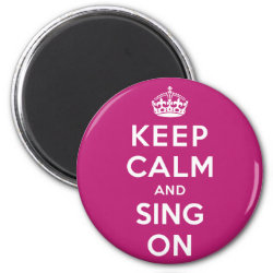 Round Magnet with Keep Calm and Sing On design