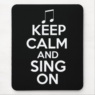 Keep Calm and Sing On Mouse Pad