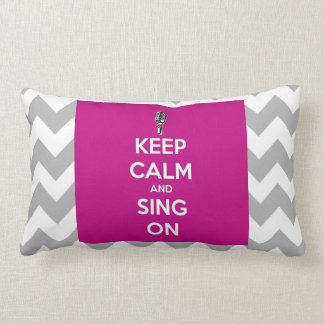 Keep Calm and Sing on PILLOW