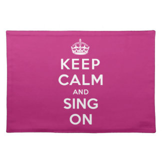 Keep Calm and Sing On Place Mats