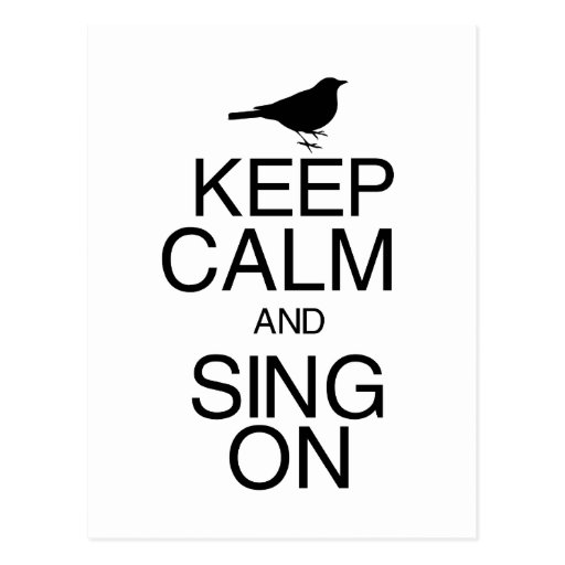 Keep Calm and Sing On Post Cards