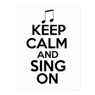 Keep Calm and Sing On Postcard