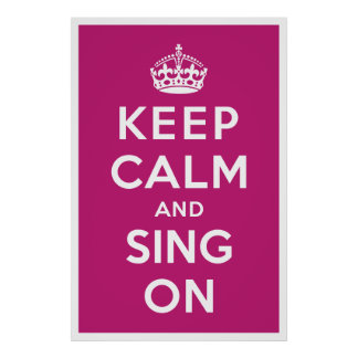 Keep Calm and Sing On Print