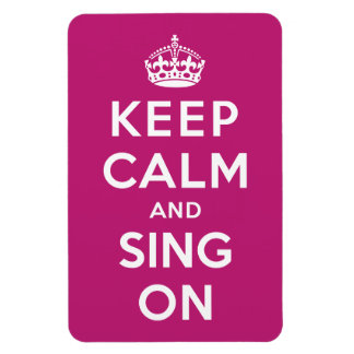 Keep Calm and Sing On Rectangular Photo Magnet