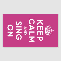 Rectangle Sticker with Keep Calm and Sing On design