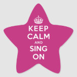 Keep Calm and Sing On Star Sticker