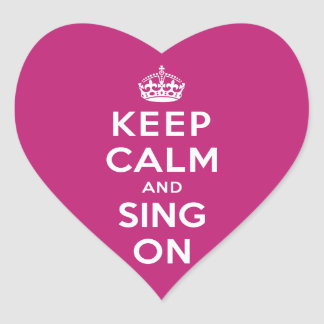 Keep Calm and Sing On Heart Stickers
