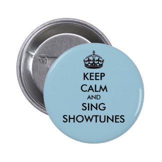 Keep Calm and Sing Showtunes Button