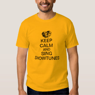 Keep Calm and Sing Showtunes Tee Shirt