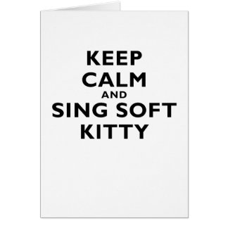 Keep Calm and Sing Soft Kitty Card