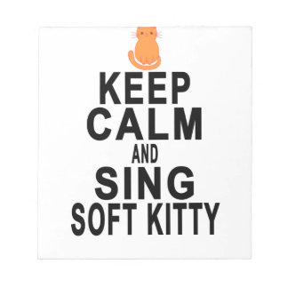 KEEP CALM AND SING SOFT KITTY.png Notepad