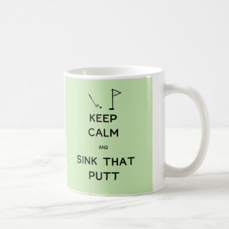 Keep Calm and Sink That Putt Classic White Coffee Mug
